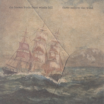 The Brown Birds from Windy Hill: Three Sails to the Wind