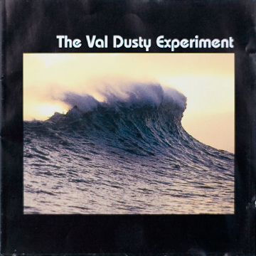 The Val Dusty Experiment